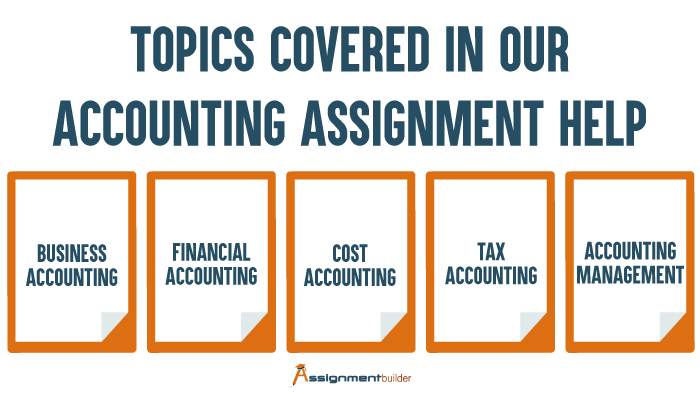 Topics Covered in Our Accounting Assignment Help