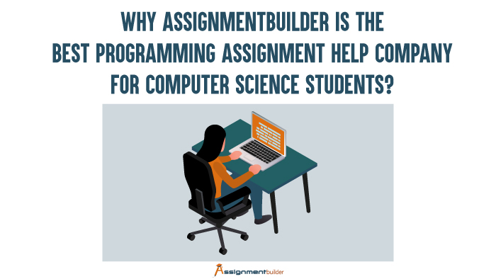 Why Assignmentbuilder is the Best Programming Assignment Help Company for Computer Science Students