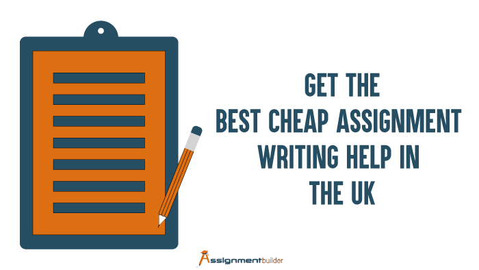 Get the Best Cheap Assignment Writing Help in the UK