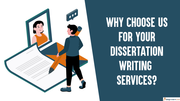 Why Choose Us For Your Dissertation Writing Services