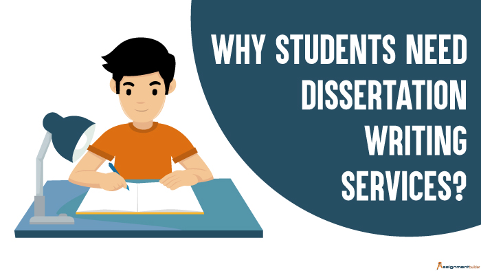 Why Students Need Dissertation Writing Services