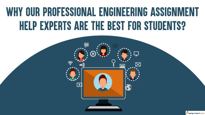 Why Our Professional Engineering Assignment Help Experts Are The Best For Students