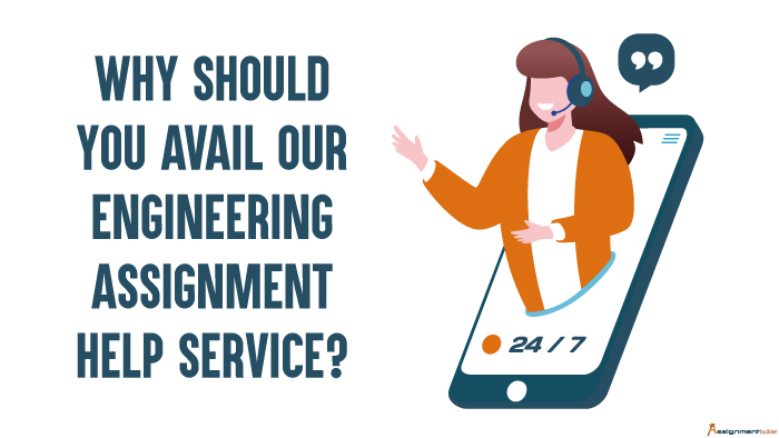 Why Should You Avail Our Engineering Assignment Help Service