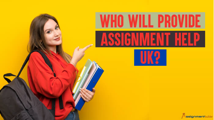 Who Will Provide Assignment Help Uk
