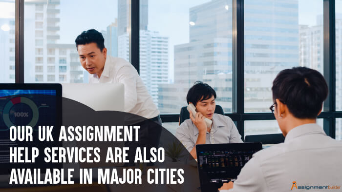 Our UK Assignment Help Services are Also Available in Major Cities