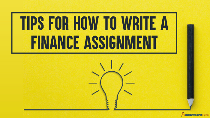 Tips For How to Write a Finance Assignment