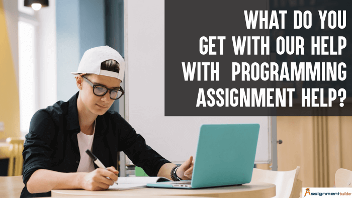 What Do You Get With Our Help With Programming Assignment Help