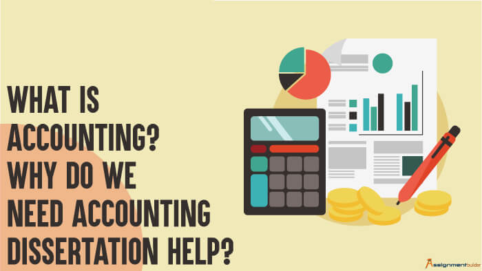 What is Accounting Why Do We Need Accounting Dissertation Help