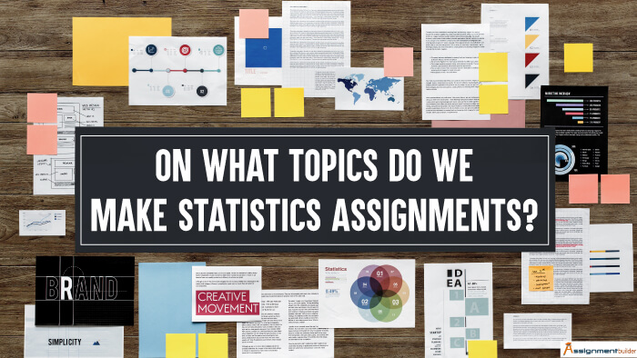 On What Topics do We Make Statistics Assignments