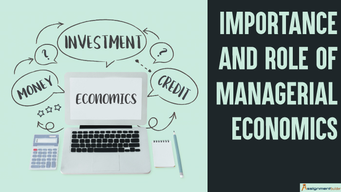 Importance and Role of Managerial Economics
