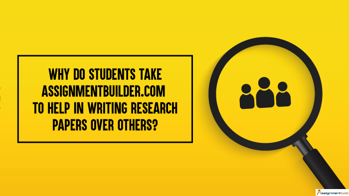 Why-do-Students-Take-assignmentbuilder.com-to-Help-in-Writing-Research-Papers-Over-Others