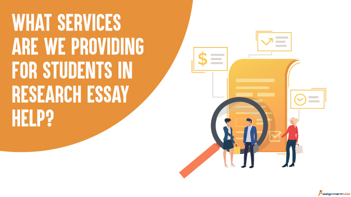 What-Services-are-We-Providing-For-Students-in-Research-Essay-Help
