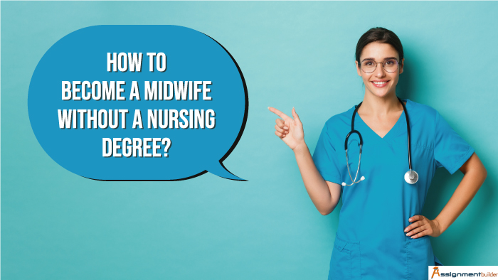 How to Become a Midwife Without a Nursing Degree?