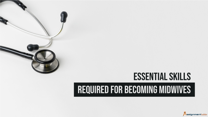 Essential Skills Required For Becoming Midwives